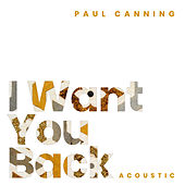 I Want You Back (Acoustic) von Paul Canning