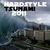 Hardstyle Tsunami 2011 by Various Artists