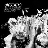 Six Hundred Dollars de 3kStatic