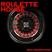 Roulette House (Ibiza Session 2020) von Various Artists