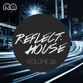 Reflect:House, Vol. 36 de Various Artists