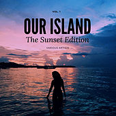 Our Island (The Sunset Edition), Vol. 1 de Various Artists