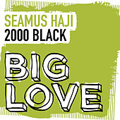 2000 Black by Seamus Haji