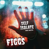 Self Isolate by The Figgs