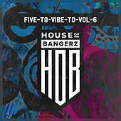 Five To Vibe To, Vol. 6 by Various Artists