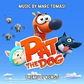 Pat the Dog (Original TV Soundtrack) by Marc Tomasi
