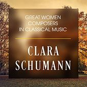 Great Women Composers In Classical Music: Clara Schumann by Various Artists