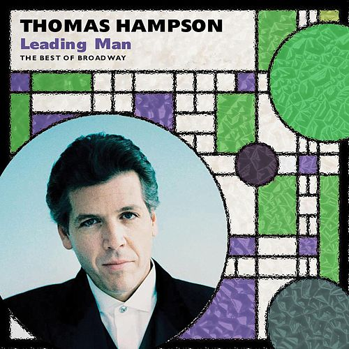Leading Man: The Best of Broadway by Thomas Hampson