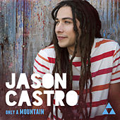Only A Mountain (Deluxe) by Jason Castro