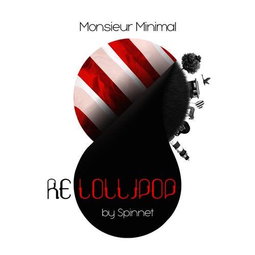 Lollipop (Spinnet Remix) by Monsieur Minimal (Μεσιέ Μινιμάλ