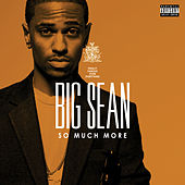 So Much More by Big Sean