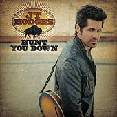 Hunt You Down by JT Hodges