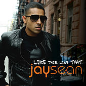 Like This Like That by Jay Sean