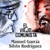 El Viejo Comunista (Feat. Silvio Rodríguez) de Manuel Garcia
