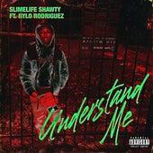 Understand Me (feat. Rylo Rodriguez) de Slimelife Shawty