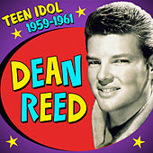 Teen Idol 1959-1961 by Dean Reed
