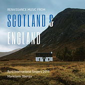 Renaissance Music from Scotland & England by Byrd International Singers