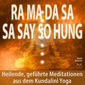 Ra Ma Da Sa Sa Say So Hung - Heilende, geführte Meditationen aus dem Kundalini Yoga von Franziska Diesmann