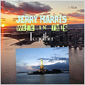 We're in This Together by Jerry Harris