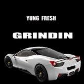 Grindin by Yung - Fresh