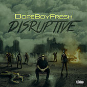 Disruptive de Dope Boy Fresh