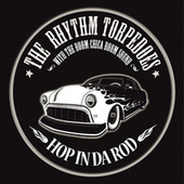 Hop In Da Rod von The Rhythm Torpedoes