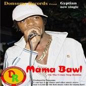 Mama Bawl de Gyptian