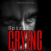 CRYING by Spirit