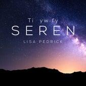 Ti yw fy Seren by Lisa Pedrick