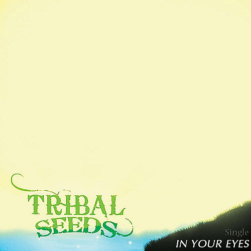 In Your Eyes by Tribal Seeds