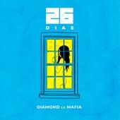 26 Dias de Diamond la Mafia