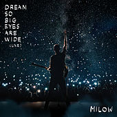 Dream So Big Eyes Are Wide (Live) de Milow