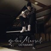 Geiler Mensch von Octavian