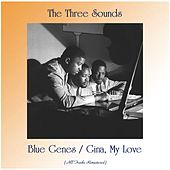 Blue Genes / Gina, My Love (All Tracks Remastered) by The Three Sounds
