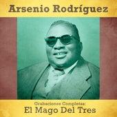 Grabaciones Completas: El Mago del Tres (Remastered) de Arsenio Rodriguez