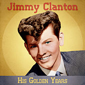 His Golden Years (Remastered) by Jimmy Clanton