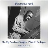 The Way You Look Tonight / I Want to Be Happy (All Tracks Remastered) by Thelonious Monk
