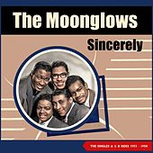 Sincerely (The Singles A & B Sides 1953 - 1954) di The Moonglows The Moonglows