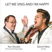 Let Me Sing and I'm Happy de Daniel Mata