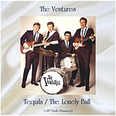 Tequila / The Lonely Bull (All Tracks Remastered) by The Ventures