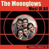 Most of All (The Singles A & B Sides 1954 - 1956) di The Moonglows Bobby Lester And The Moonlighters