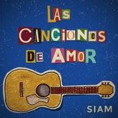 Las Canciones de Amor by Siam