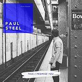 This I Promise You by Paul Steel