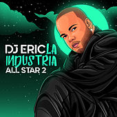 Dj Eric la Industria All Star 2 de DJ Eric