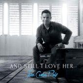 And Still I Love Her by Juan Carlos Ruiz