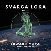 Astral Dimension (Svarga Loka, Vol. 12) de Edward Maya