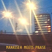 Manasseh Meets Praise de Manasseh Meets The Equalizer