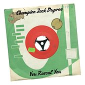 You Rascal You by Champion Jack Dupree