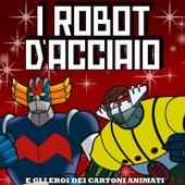 I Robot D'Acciaio e gli Eroi dei Cartoni Animati 2.0 de Various Artists