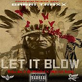 Let It Blow by Barri Traxx